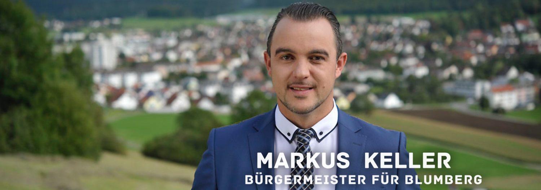 MARKUS KELLER – IHR BÜRGERMEISTER FÜR BLUMBERG